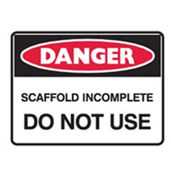 Danger Sign Scaffolding Incomplete